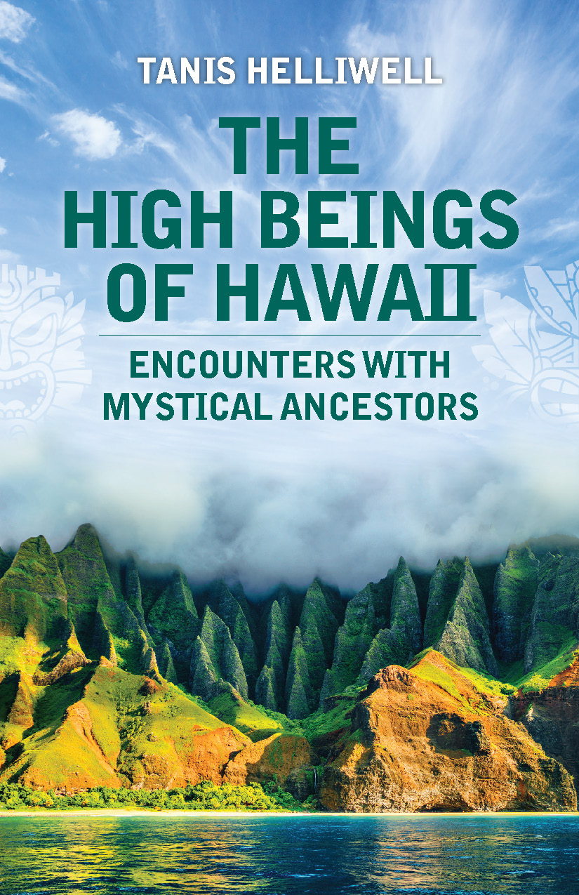 The High Beings of Hawaii, a new book from Tanis Helliwell