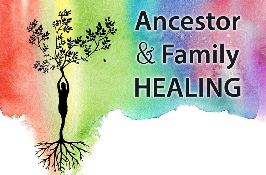 Ancestor & Family Healing
